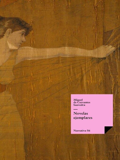 Title details for Novelas ejemplares by Miguel de Cervantes Saavedra - Available