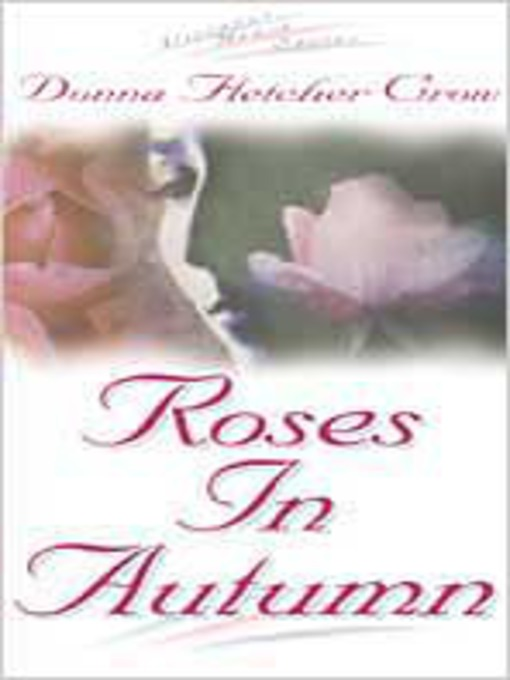Title details for Roses in Autumn by Donna Fletcher Crow - Wait list