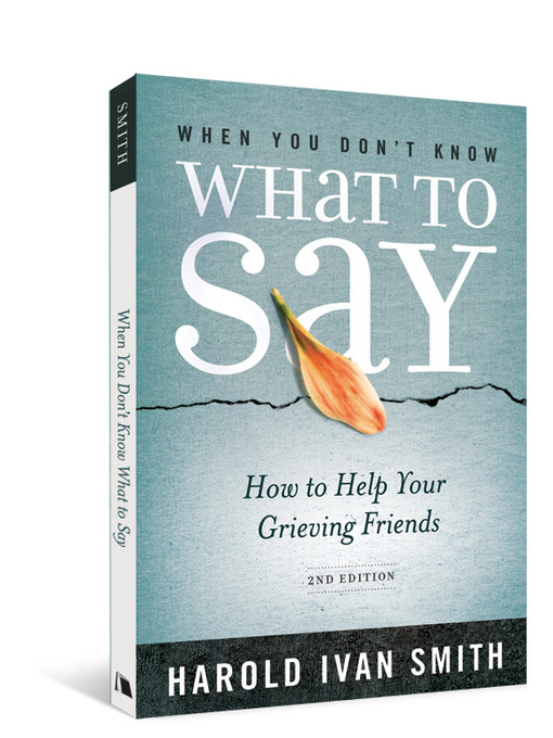 Title details for When You Don't Know What to Say by Harold Ivan Smith - Available