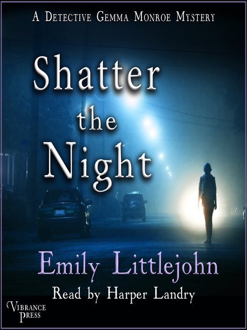 Title details for Shatter the Night by Emily Littlejohn - Wait list
