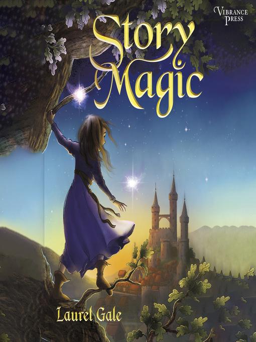 Title details for Story Magic by Laurel Gale - Wait list