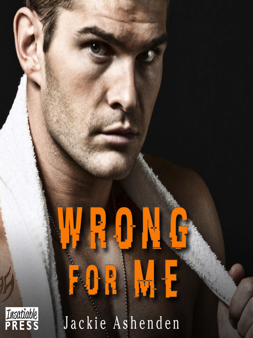 Title details for Wrong for Me by Jackie Ashenden - Wait list