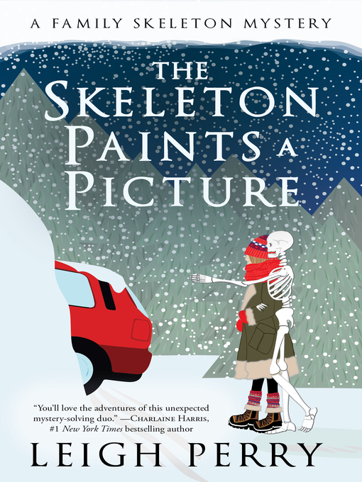 Title details for The Skeleton Paints a Picture--A Family Skeleton Mystery (#4) by Leigh Perry - Wait list
