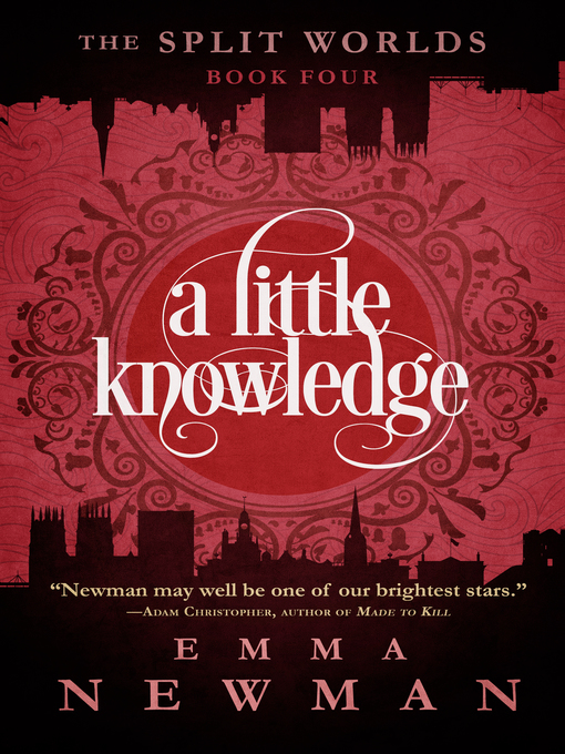 Title details for A Little Knowledge--The Split Worlds--Book Four by Emma Newman - Available