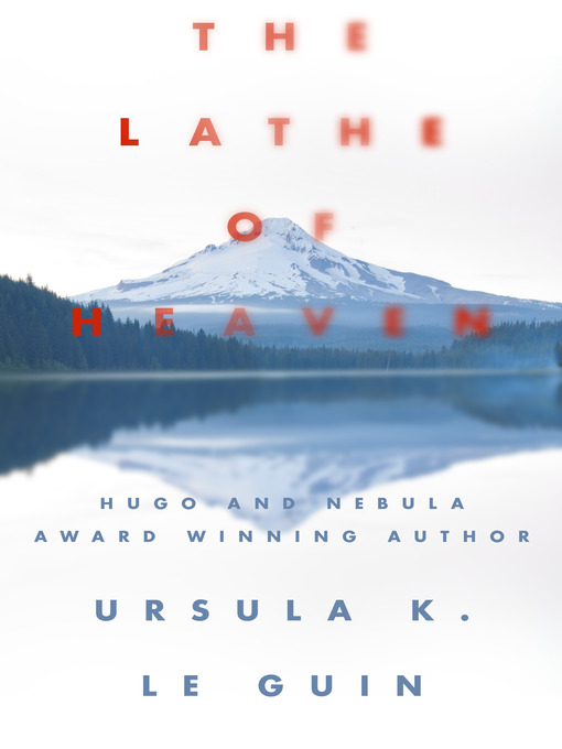 Title details for The Lathe of Heaven by Ursula K. Le Guin - Wait list