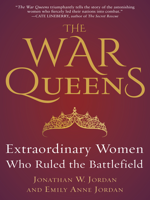 Title details for The War Queens by Jonathan W. Jordan - Available