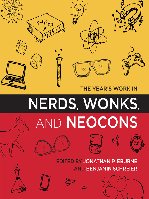 Title details for The Year's Work in Nerds, Wonks, and Neocons by Jonathan P. Eburne - Wait list