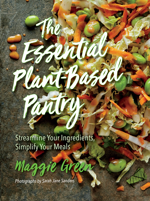 Title details for The Essential Plant-Based Pantry by Maggie Green - Available