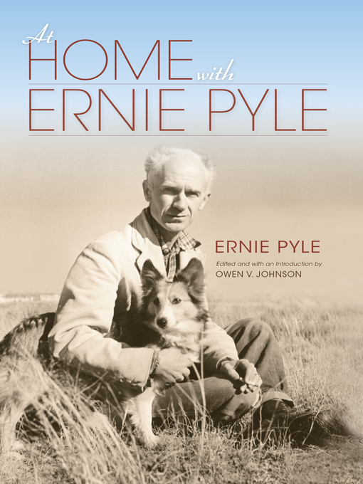 Title details for At Home with Ernie Pyle by Edited and with an Introduction by Owen V. Johnson. Ernie Pyle - Available