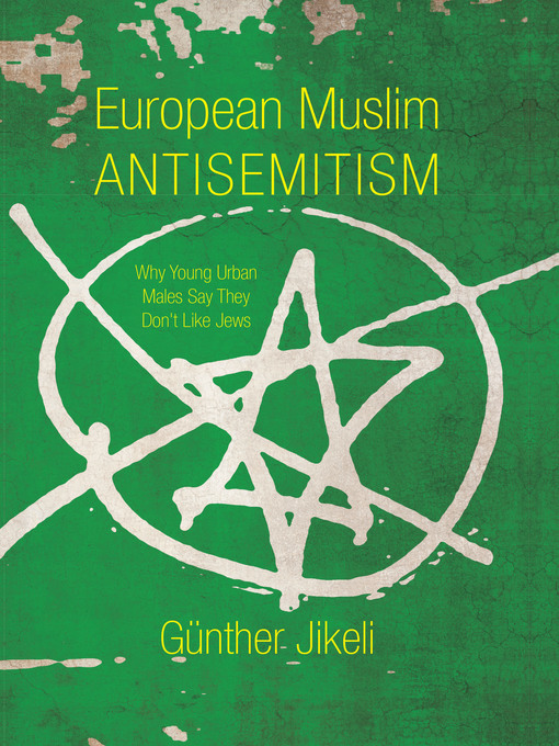 Title details for European Muslim Antisemitism by Günther Jikeli - Available