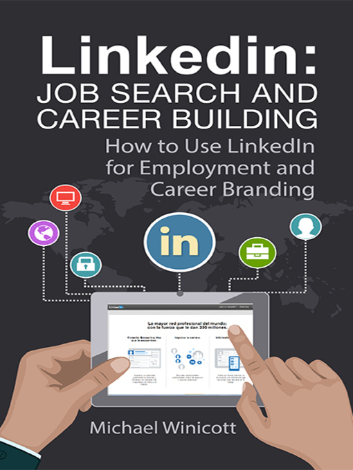 Linkedin: Job Search and Career Building How to use linkedin for employment and career branding
