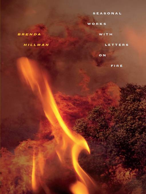 Title details for Seasonal Works with Letters on Fire by Brenda Hillman - Available