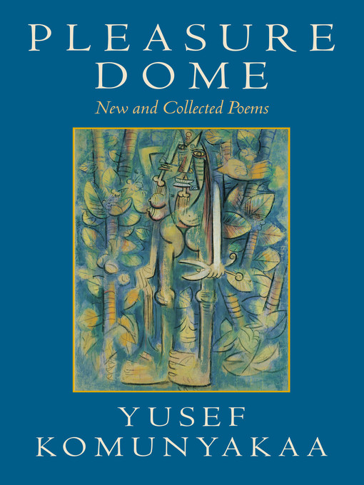 Title details for Pleasure Dome by Yusef Komunyakaa - Available