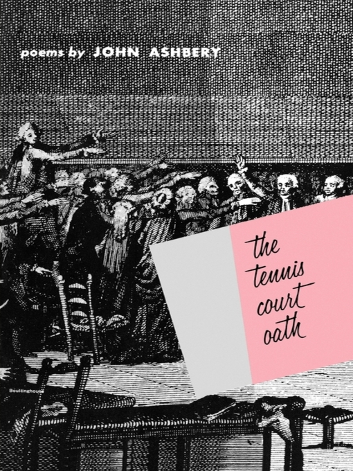 Title details for The Tennis Court Oath by John Ashbery - Available