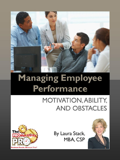 Managing Employee Performance Motivation, Ability, and Obstacles