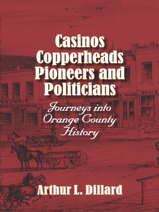 Title details for Casinos, Copperheads, Pioneers, and Politicians by Arthur L. Dillard - Wait list