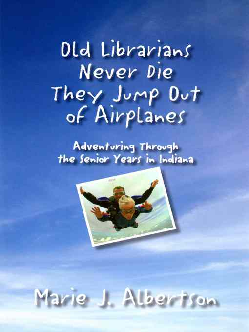Title details for Old Librarians Never Die by Marie J. Albertson - Available