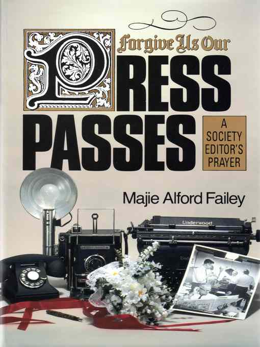 Title details for Forgive Us Our Press Passes by Majie Alford Failey - Available