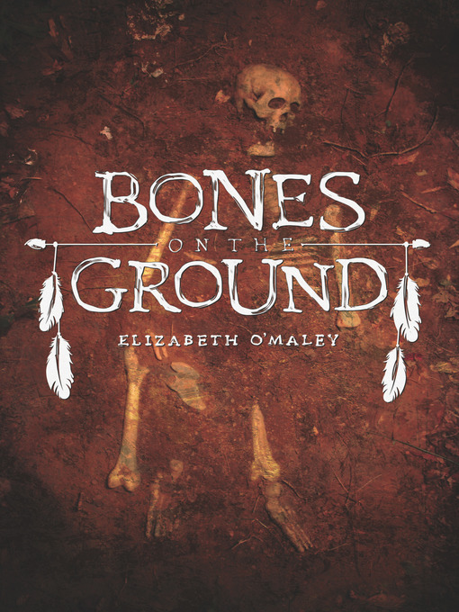 Title details for Bones on the Ground by Elizabeth O'Maley - Available