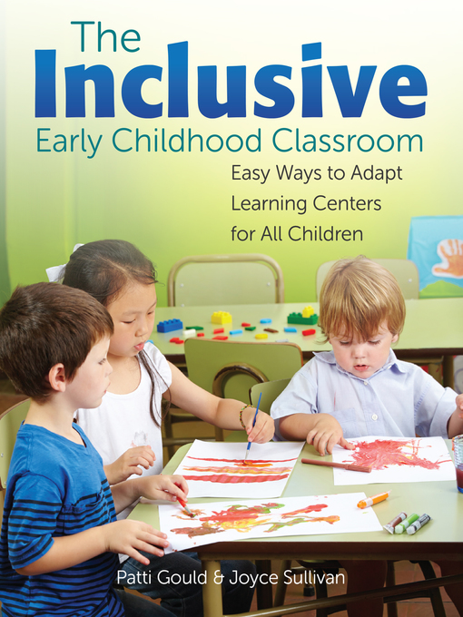 Title details for The Inclusive Early Childhood Classroom by Patti Gould - Available