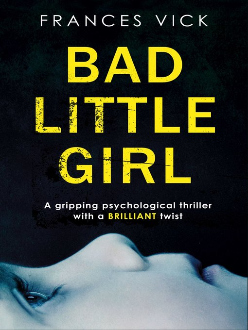 Title details for Bad Little Girl by Frances Vick - Available