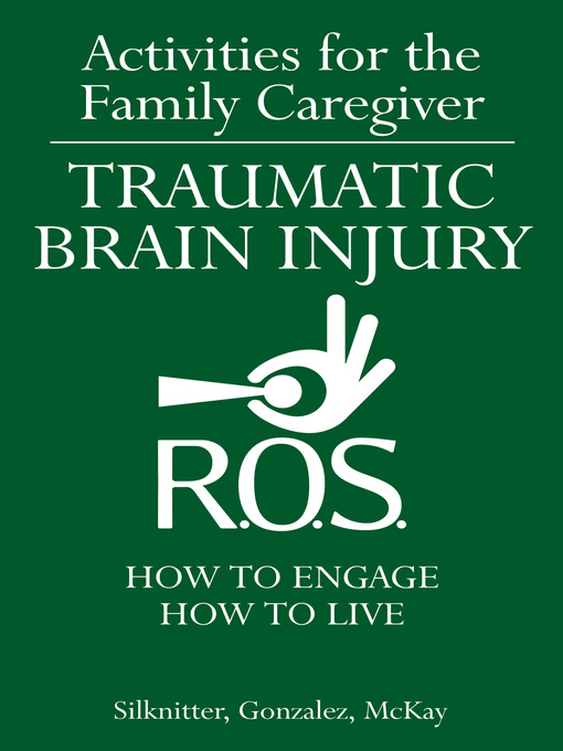 Title details for Activities for the Family Caregiver – Traumatic Brain Injury by Scott Silknitter - Available