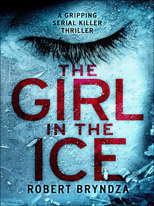 Title details for The Girl in the Ice by Robert Bryndza - Wait list