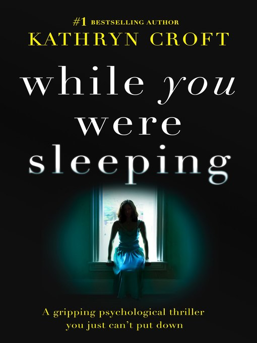 Title details for While You Were Sleeping by Kathryn Croft - Available