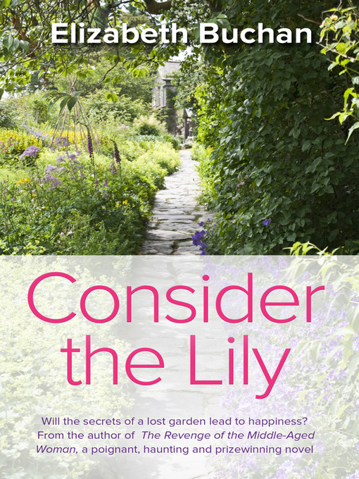 Title details for Consider the Lily by Elizabeth Buchan - Wait list