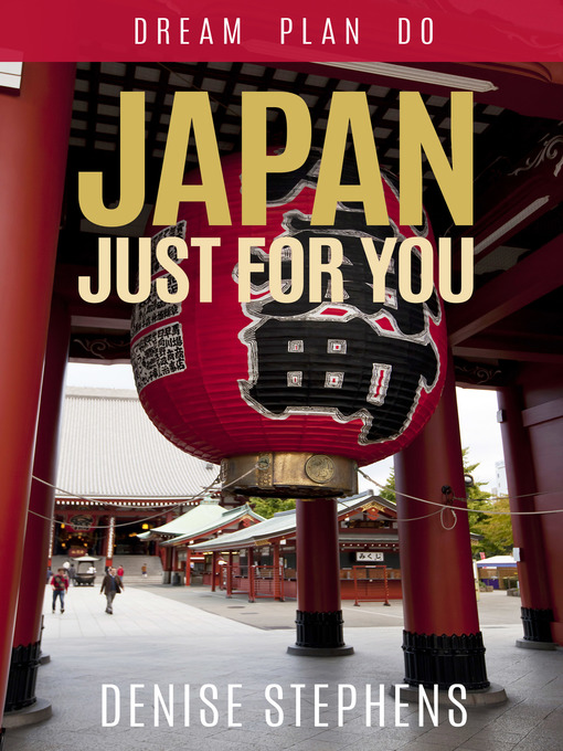 Title details for Japan Just for You by Denise Stephens - Available