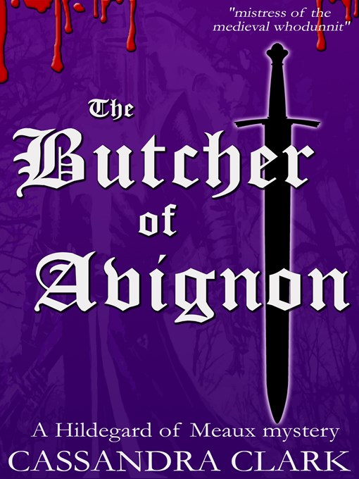 Title details for The Butcher of Avignon by Cassandra Clark - Available