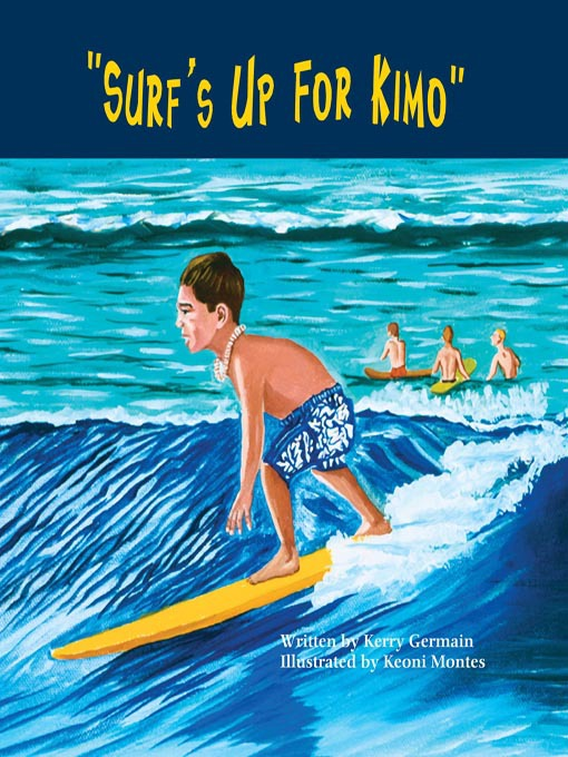 Title details for Surf's Up For Kimo by Kerry Germain - Available