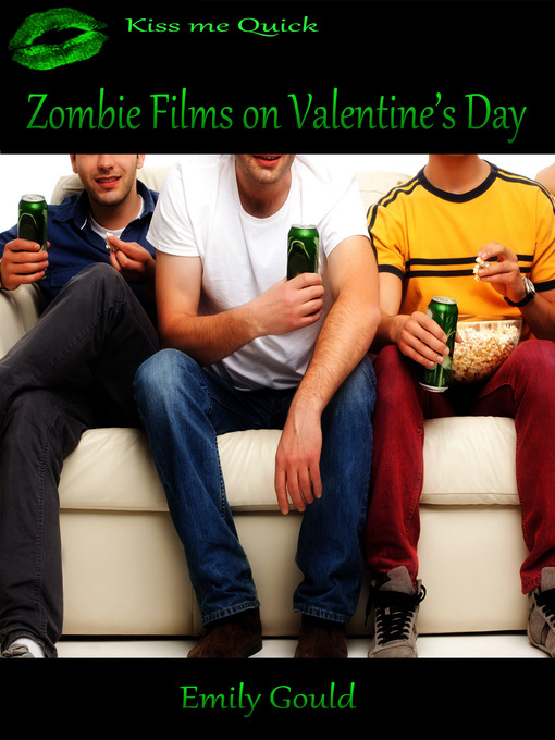 Title details for Zombie Films on Valentine's Day by Emily Gould - Available