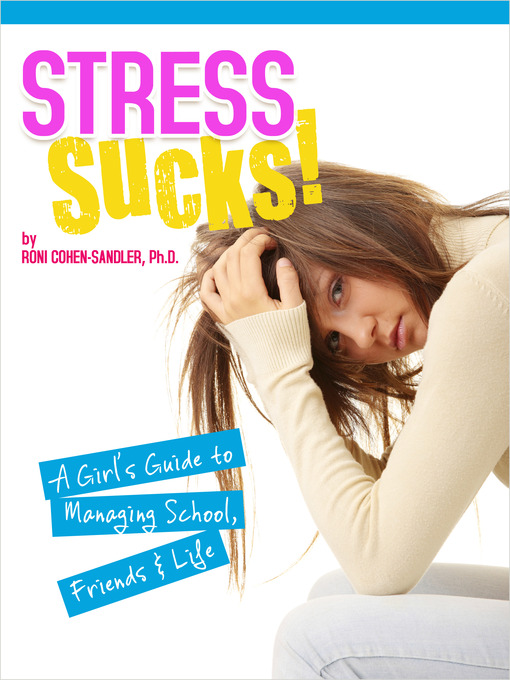 Title details for Stress Sucks! by Roni Cohen-Sandler, Ph.D. - Available
