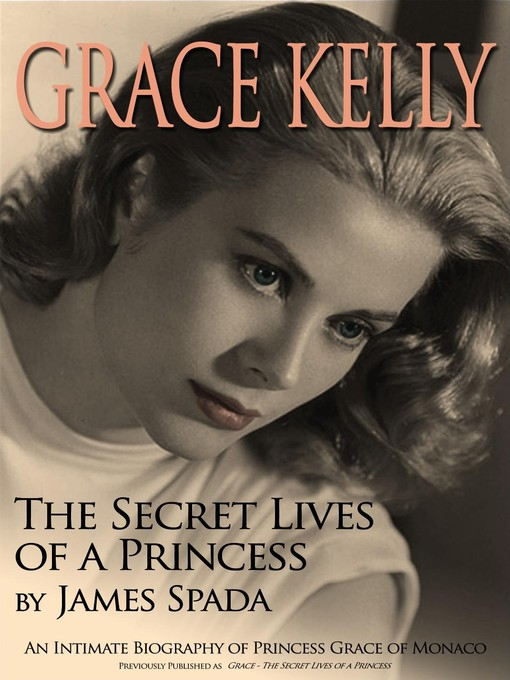 Title details for Grace Kelly by James Spada - Available