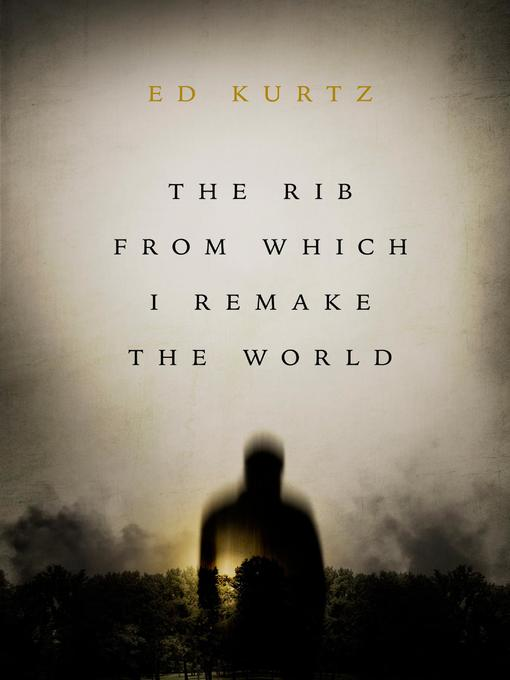 Cover of The Rib From Which I Remake the World