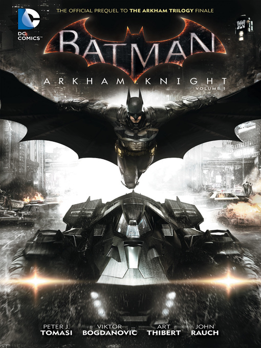 Title details for Batman: Arkham Knight, Volume 1 by Peter J. Tomasi - Wait list