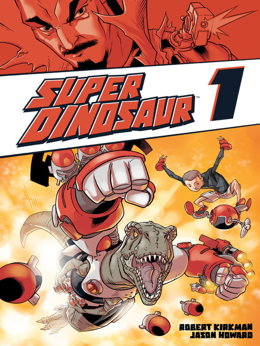 Title details for Super Dinosaur, Volume 1 by Robert Kirkman - Available