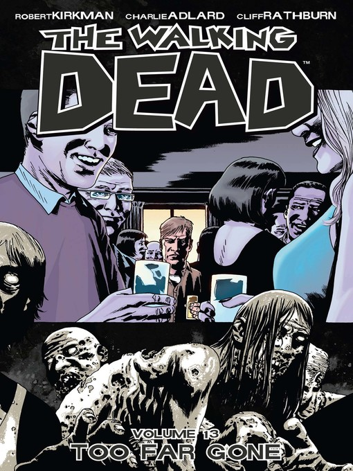 Title details for The Walking Dead (2003), Volume 13 by Robert Kirkman - Available