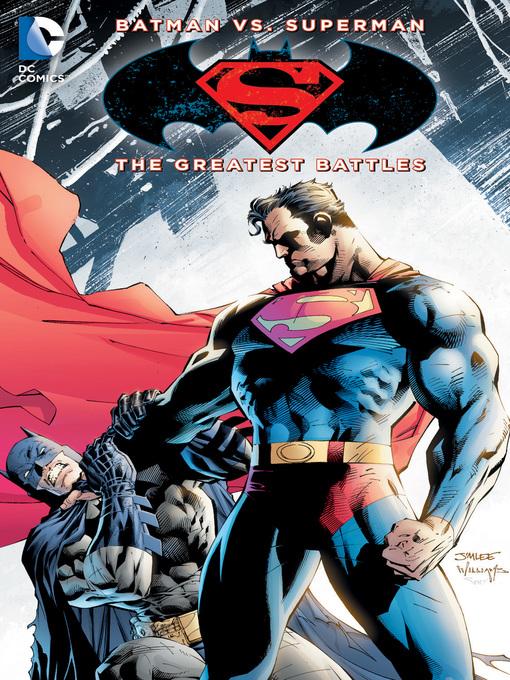 Title details for Batman vs. Superman: The Greatest Battles by Geoff Johns - Wait list