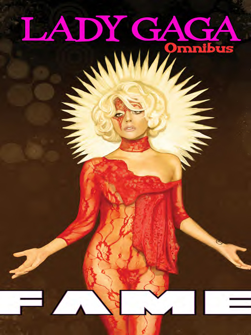 Title details for FAME: Lady Gaga Omnibus by Michael Troy - Available