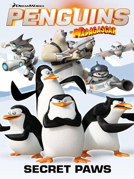 Cover of Penguins of Madagascar: Secret Paws, Volume 4