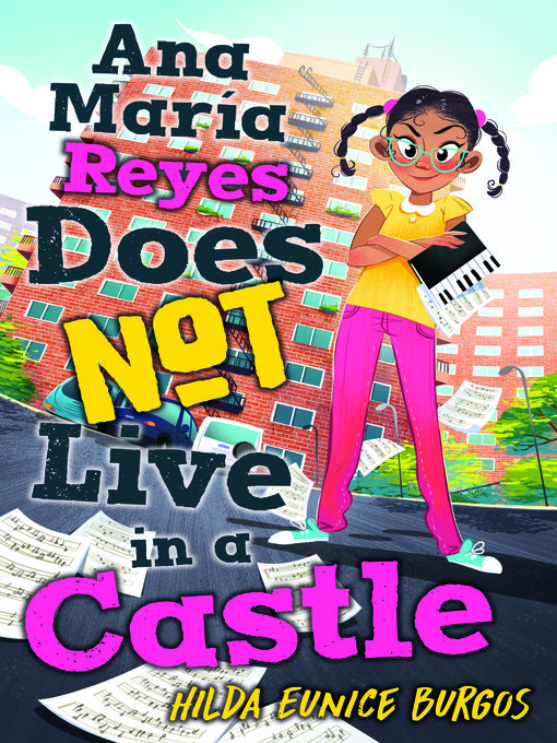Title details for Ana Maria Reyes Does Not Live in a Castle by Hilda Eunice Burgos - Available