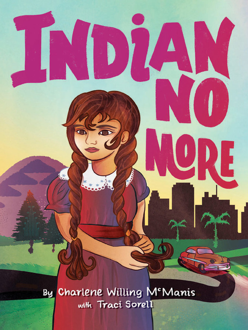 Title details for Indian No More by Charlene Willing McManis - Available