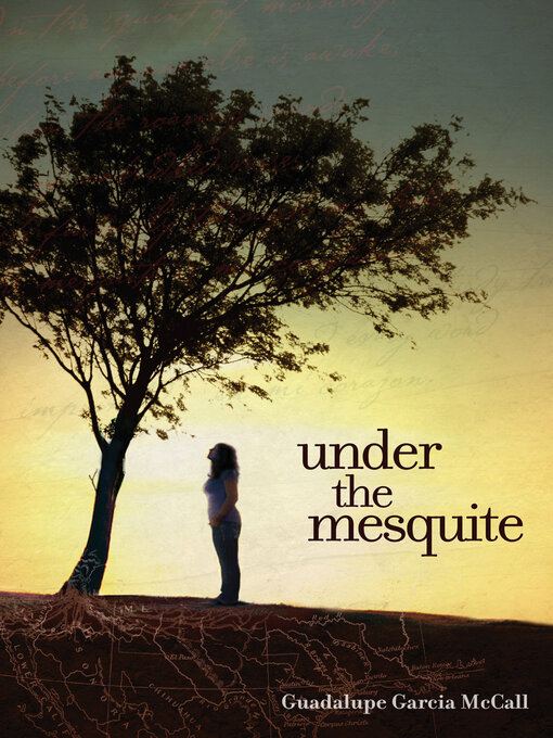 Title details for Under the Mesquite by Guadalupe Garcia McCall - Available