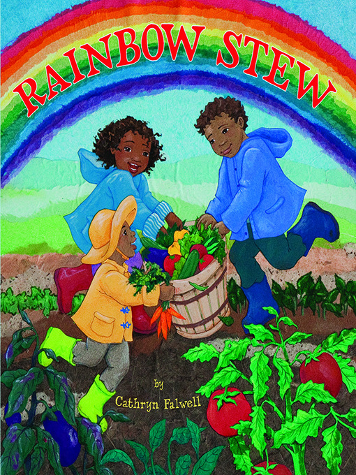 Title details for Rainbow Stew by Cathryn Falwell - Available