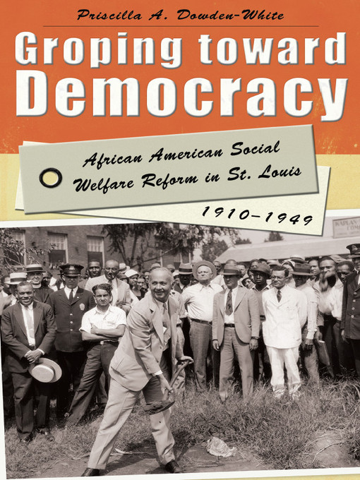Title details for Groping toward Democracy by Priscilla A. Dowden-White - Available