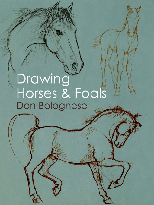 Title details for Drawing Horses and Foals by Don Bolognese - Available