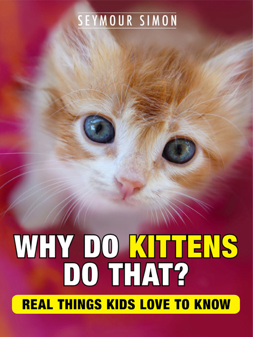 Title details for Why Do Kittens Do That? by Seymour Simon - Available