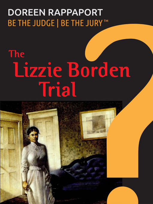 Title details for The Lizzie Borden Trial by Doreen Rappaport - Available